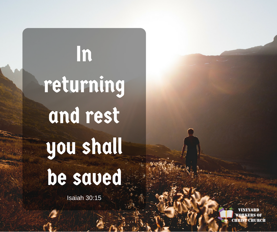 In returning and rest you shall be saved